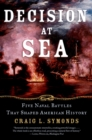 Decision at Sea : Five Naval Battles that Shaped American History - eBook