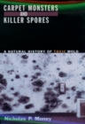 Carpet Monsters and Killer Spores : A Natural History of Toxic Mold - eBook