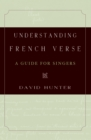 Understanding French Verse : A Guide for Singers - eBook