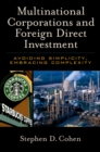 Multinational Corporations and Foreign Direct Investment : Avoiding Simplicity, Embracing Complexity - eBook