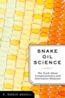 Snake Oil Science : The Truth about Complementary and Alternative Medicine - eBook