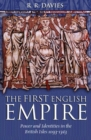 The First English Empire : Power and Identities in the British Isles 1093-1343 - Book