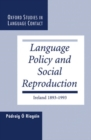 Language Policy and Social Reproduction : Ireland 1893-1993 - Book