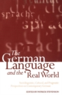 The German Language and the Real World : Sociolinguistic, Cultural, and Pragmatic Perspectives on Contemporary German - Book