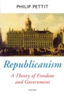 Republicanism : A Theory of Freedom and Government - Book