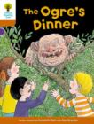 Oxford Reading Tree Biff, Chip and Kipper Stories Decode and Develop: Level 8: The Ogre's Dinner - Book