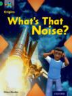 Project X Origins: Green Book Band, Oxford Level 5: Making Noise: What's That Noise? - Book