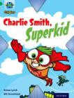 Project X Origins: Green Book Band, Oxford Level 5: Flight: Charlie Smith, Superkid - Book