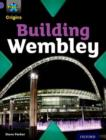 Project X Origins: Purple Book Band, Oxford Level 8: Buildings: Building Wembley - Book