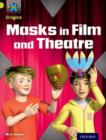Project X Origins: Lime Book Band, Oxford Level 11: Masks and Disguises: Masks in Film and Theatre - Book
