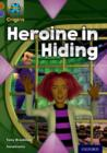Project X Origins: Brown Book Band, Oxford Level 11: Heroes and Villains: Heroine in Hiding - Book