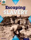 Project X Origins: Grey Book Band, Oxford Level 13: Great Escapes: Escaping Slavery - Book