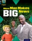 Project X Origins: Grey Book Band, Oxford Level 14: In the News: Micro Man Makes Big News - Book
