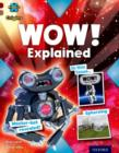 Project X Origins: Dark Red Book Band, Oxford Level 18: Unexplained: WOW! Explained - Book