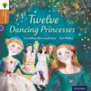 Oxford Reading Tree Traditional Tales: Level 8: Twelve Dancing Princesses - Book