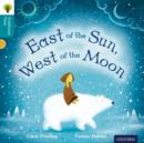 Oxford Reading Tree Traditional Tales: Level 9: East of the Sun, West of the Moon - Book