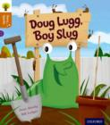 Oxford Reading Tree Story Sparks: Oxford Level 8: Doug Lugg, Boy Slug - Book
