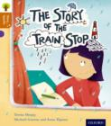 Oxford Reading Tree Story Sparks: Oxford Level 8: The Story of the Train Stop - Book
