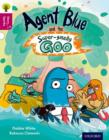 Oxford Reading Tree Story Sparks: Oxford Level 10: Agent Blue and the Super-smelly Goo - Book