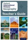 Oxford International Primary Geography: Teacher's Guide - Book