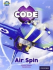 Project X CODE Extra: Light Blue Book Band, Oxford Level 4: Wild Rides: Air Spin - Book