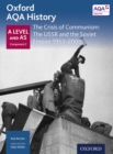 Oxford AQA History: A Level and AS Component 2: The Crisis of Communism: The USSR and the Soviet Empire 1953-2000 - eBook