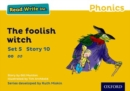 Read Write Inc. Phonics: Yellow Set 5 Storybook 10 The Foolish Witch - Book