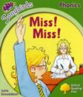Oxford Reading Tree Songbirds Phonics: Level 2: Miss! Miss! - Book
