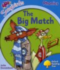 Oxford Reading Tree Songbirds Phonics: Level 3: The Big Match - Book