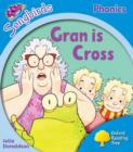 Oxford Reading Tree Songbirds Phonics: Level 3: Gran is Cross - Book