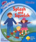 Oxford Reading Tree Songbirds Phonics: Level 3: Splash and Squelch - Book