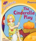 Oxford Reading Tree Songbirds Phonics: Level 5: The Cinderella Play - Book