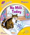 Oxford Reading Tree Songbirds Phonics: Level 5: No Milk Today - Book