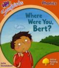 Oxford Reading Tree Songbirds Phonics: Level 6: Where Were You, Bert? - Book