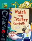 Oxford Reading Tree TreeTops Chucklers: Level 16: Watch your Teacher Carefully - Book