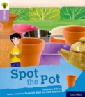 Oxford Reading Tree Explore with Biff, Chip and Kipper: Oxford Level 1+: Spot the Pot - Book