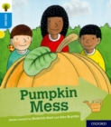 Oxford Reading Tree Explore with Biff, Chip and Kipper: Oxford Level 3: Pumpkin Mess - Book