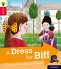 Oxford Reading Tree Explore with Biff, Chip and Kipper: Oxford Level 4: A Dress for Biff - Book