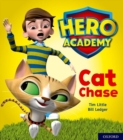 Hero Academy: Oxford Level 1, Lilac Book Band: Cat Chase - Book