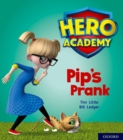 Hero Academy: Oxford Level 1+, Pink Book Band: Pip's Prank - Book