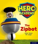 Hero Academy: Oxford Level 2, Red Book Band: The Zipbot - Book