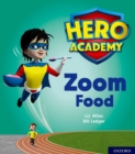 Hero Academy: Oxford Level 3, Yellow Book Band: Zoom Food - Book