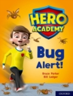 Hero Academy: Oxford Level 7, Turquoise Book Band: Bug Alert! - Book