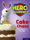Hero Academy: Oxford Level 7, Turquoise Book Band: Cake Chaos - Book