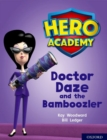 Hero Academy: Oxford Level 8, Purple Book Band: Doctor Daze and the Bamboozler - Book