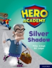 Hero Academy: Oxford Level 8, Purple Book Band: Silver Shadow - Book