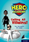 Hero Academy: Oxford Level 10, White Book Band: Calling All Villains! - Book
