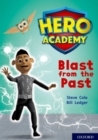 Hero Academy: Oxford Level 10, White Book Band: Blast from the Past - Book