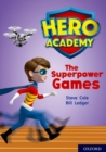 Hero Academy: Oxford Level 10, White Book Band: The Superpower Games - Book