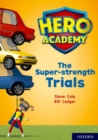 Hero Academy: Oxford Level 10, White Book Band: The Super-strength Trials - Book